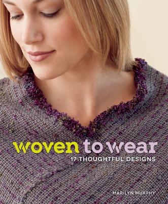 Woven to Wear By Murphy, Marilyn